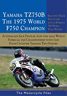 YAMAHA TZ750B - THE 1975 F750 WORLD CHAMPION: AUSTRALIAN, JACK FINDLAY, WON THE 1975 FIM WORLD PRIZE SERIES WITH THIS MOTORCYCLE (THE MOTORCYCLE FILES)