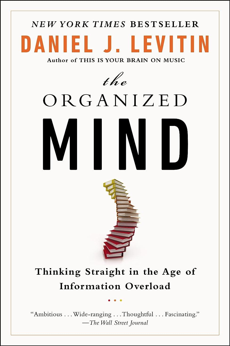 家禽手書き湿度The Organized Mind: Thinking Straight in the Age of Information Overload (English Edition)