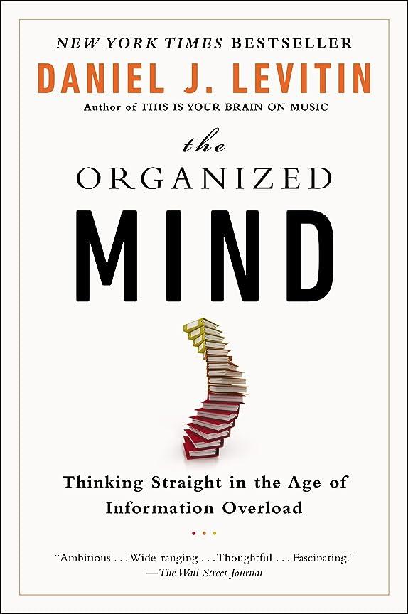 糸空白ログThe Organized Mind: Thinking Straight in the Age of Information Overload (English Edition)