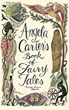 Angela Carter's Book of Fairy Tales. Edited by Angela Carter