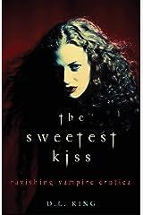 The Sweetest Kiss: Ravishing Vampire Erotica Kindle Edition