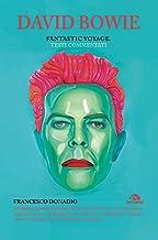 David Bowie. Fantastic voyage: Testi commentati (Italian Edition)