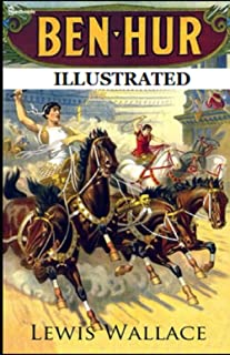 Ben-Hur: A Tale of the Christ Illustrated