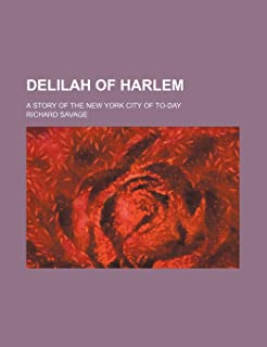Delilah of Harlem; A Story of the New York City of To-Day