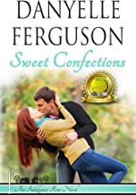 Sweet Confections: A Crystal Creek Small Town Romance (Indulgence Row Book 1)