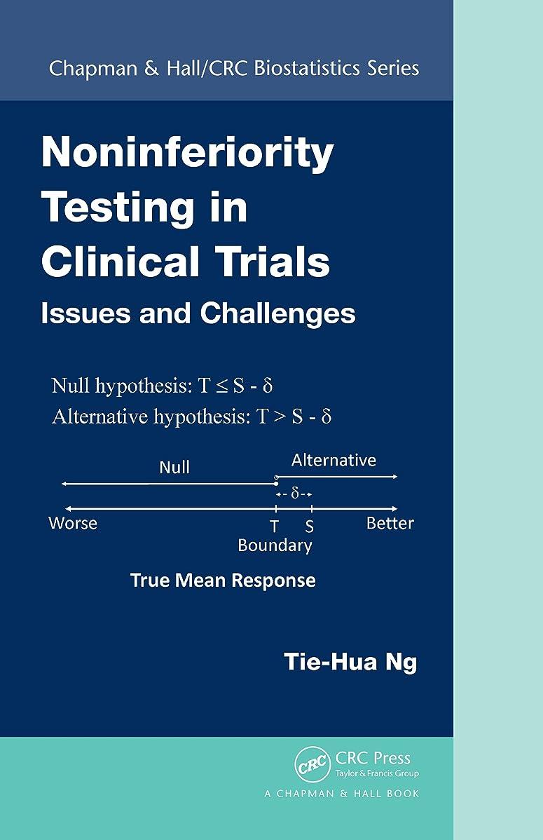 エゴマニア請負業者優勢Noninferiority Testing in Clinical Trials: Issues and Challenges (Chapman & Hall/CRC Biostatistics Series Book 68) (English Edition)