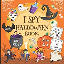 | Toddler & Preschool I Spy Halloween Book For Kids Ages 2-5: Funny Activity Book with Spooky Scary Things & Other Cute st...