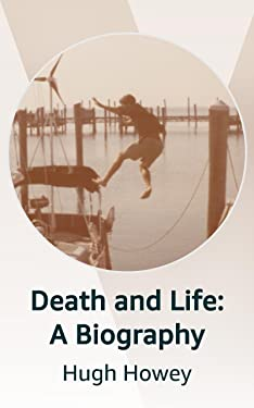 Death and Life: A Biography