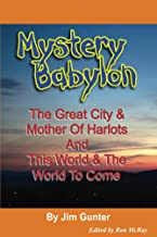 Mystery Babylon: The Great City &Mother Of Harlots And This World & The World To Come