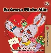 Eu Amo a Minha Mãe: I Love My Mom (Portuguese - Portugal edition)