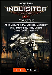 Warhammer 40,000 Inquisitor Martyr, Xbox One, PS4, PC, Classes, Gameplay, Wiki, Strategies, Tips, Cheats, Game Guide Unoff...