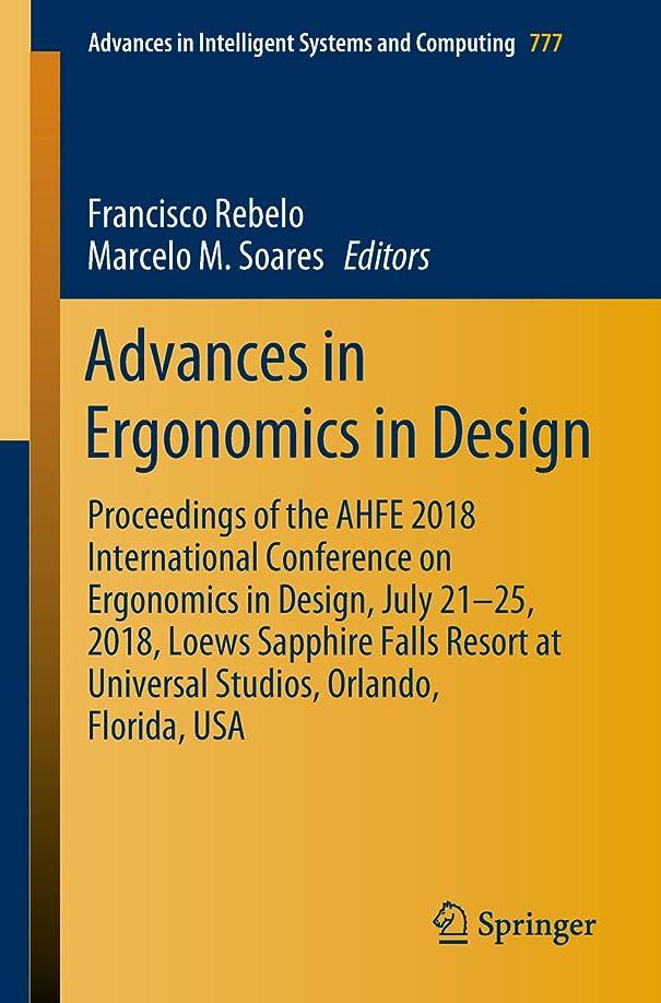 音節腐敗したセージAdvances in Ergonomics in Design: Proceedings of the AHFE 2018 International Conference on Ergonomics in Design, July 21-25, 2018, Loews Sapphire Falls ... and Computing Book 777) (English Edition)