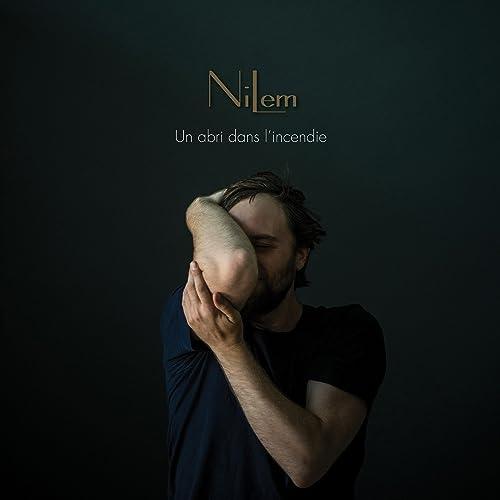 Un Abri Dans L Incendie By Nilem On Amazon Music Amazon Com