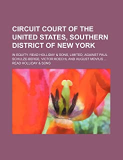 Circuit Court of the United States, Southern District of New York; In Equity. Read Holliday & Sons, Limited, Against Paul ...