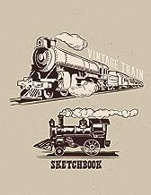 Vintage Train Sketchbook: Blank Paper Sketchbook for Pencil Drawing/110 pages/ 8.5