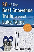 50 مورد از بهترین دنباله های برفی در اطراف دریاچه تاهو