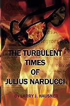 The Turbulent Times of Julius Narducci