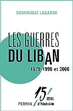 Les guerres du Liban 1975-1990 et 2006 (French Edition)