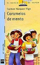 Caramelos de menta / Mint Caramels (Coleccion El Barco De Vapor / Steamboat Collection) (Spanish Edition)