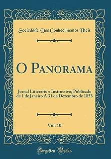 O Panorama, Vol. 10: Jornal Litterario e Instructivo; Publicado de 1 de Janeiro A 31 de Dezembro de 1853 (Classic Reprint) (Portuguese Edition)