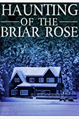 The Haunting of The Briar Rose (A Riveting Haunted House Mystery Series Book 16) Kindle Edition