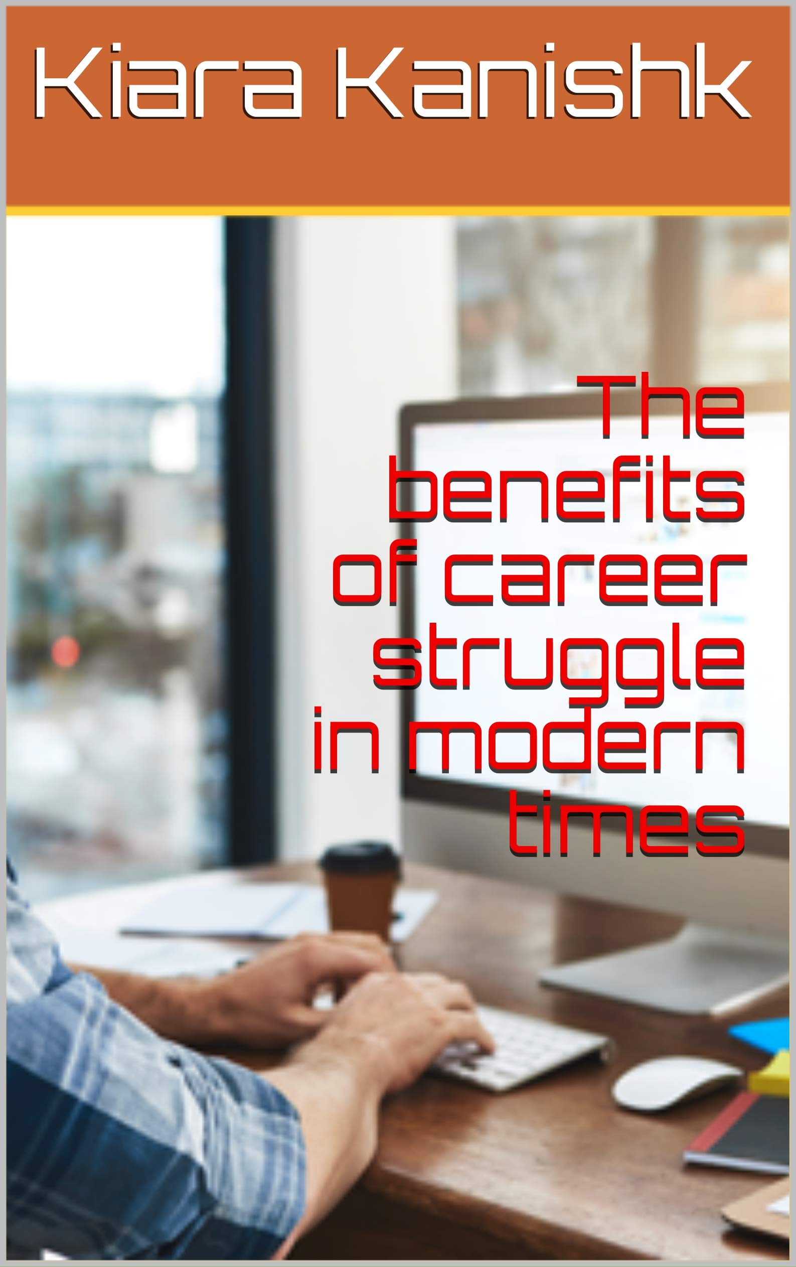 The benefits of career struggle in modern times