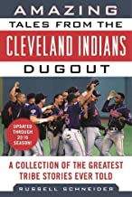 Amazing Tales from the Cleveland Indians Dugout: A Collection of the Greatest Tribe Stories Ever Told (Tales from the Team)