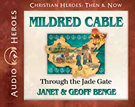 Mildred Cable Audiobook: Through the Jade Gate (Christian Heroes: Then & Now) Audio CD - Audiobook, CD