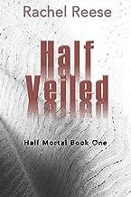 Half Veiled: Half Mortal Book One (Half Mortal Series 1)