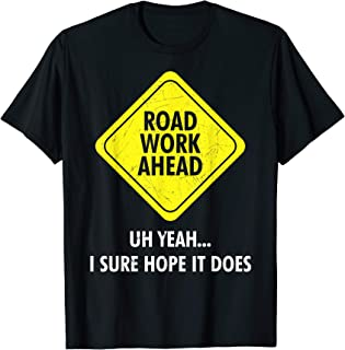 road work ahead shirt