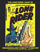The Lone Rider: Giant #2: Gwandanaland Comics #1689/1691 -- Another Massive Collection of Classic Western Hero Action