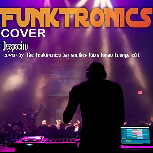 Despacito Cover By The Funktronics Ibiza Latino Lounge Edit By The