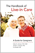 The Handbook of Live-in Care: A Guide for Caregivers