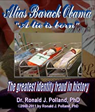 Alias Barack Obama: A lie is born (Alias Barack Obama: the greatest identity fraud in history Book 1)