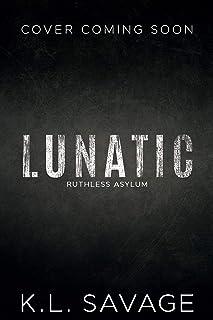 LUNATIC (RUTHLESS ASYLUM (A RUTHLESS UNDERWORLD NOVEL Book 1) (English Edition)