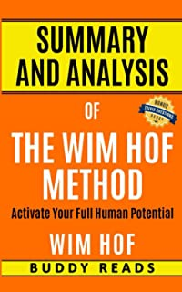 Summary and Analyis of The Wim Hof Method: Activate Your Full Human Potential by Wim Hof
