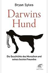 Darwins Hund: Die Geschichte des Menschen und seines besten Freundes (German Edition) Kindle Edition
