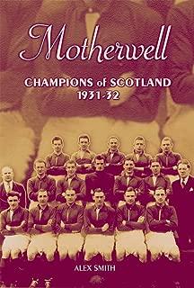 Motherwell: Champions of Scotland 1931-32 (Desert Island Football Histories)