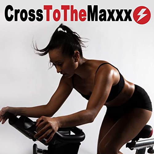 Crosstothemaxxx - Spinning the Best Indoor Cycling Music in the ...