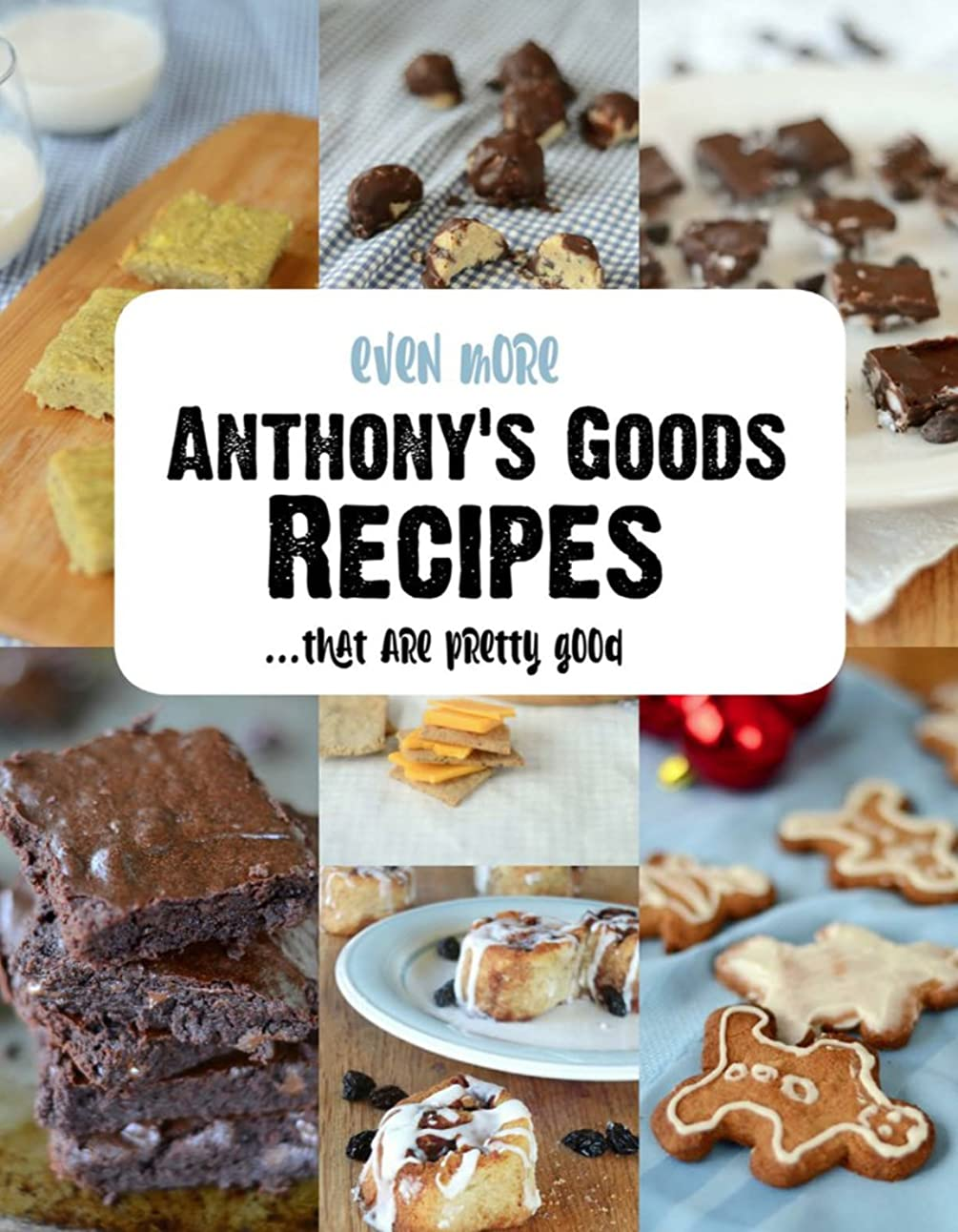 Even More! Anthony's Goods Recipes.that are pretty good. (English Edition)