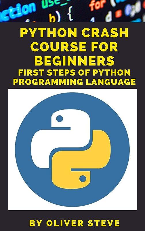 バー講師取得するPYTHON Crash Course for Beginners: The Complete Beginners Guide to Programming, Data Science and Artificial Intelligence with Practical Exercises, Tips and Tricks. (English Edition)