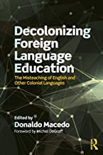 Decolonizing Foreign Language Education (Series in Critical Narrative)