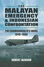 The Malayan Emergency & Indonesian Confrontation: The Commonwealth's Wars, 1948–1966 (English Edition)
