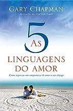 As cinco linguagens do amor - 3a edição (Portuguese Edition)