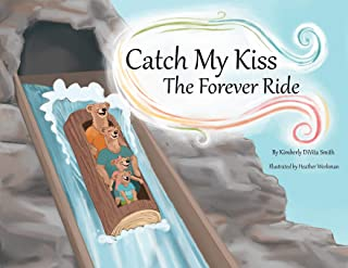 Catch My Kiss: The Forever Ride