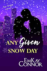 Any Given Snow Day (A Four Seasons Romance Book 2) Kindle Edition