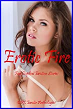 Erotic Fire: Five Explicit Erotica Stories (English Edition)