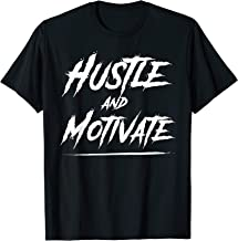 Hustle and Motivate T-Shirt for Men and Women T-Shirt