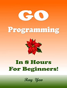 Go Programming, In 8 Hours, For Beginners!