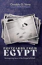 Postcards from Egypt: Reimagining Jesus in the Gospel of Mark
